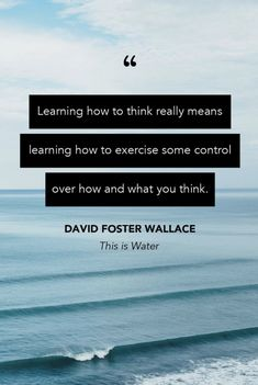 This Is Water, David Foster Wallace, Marriage And Family, Things To Think About, Therapy, Exercise, Ejercicio, Excercise, Work Outs