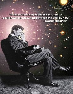 .If Nikola Tesla had not been censured, we could have been traveling between the stars by now. Nicola Tesla...INTJ