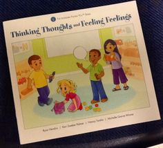 Book, Thinking Thoughts and Feeling Feelings - from the preschool social thinking curriculum, The Incredible Flexible You!  www.socialthinking.com - blog entry from lunchbuddiesplus