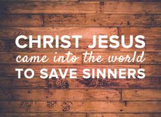"""""""Jesus Christ came to do for you what you couldn't do for yourself."""""""