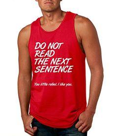 Allntrends Men's Tank Top Do Not Read The Next Sentence H... https://www.amazon.com/dp/B01JP8Y526/ref=cm_sw_r_pi_dp_x_lIRAzbNRWYRDZ