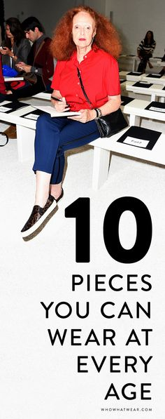 10 timeless pieces you can wear at any age.