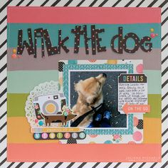 Walk the Dog Scrapbook Page by Juliana MIchaels featuring 17turtles Walk The Dog Free Digital Cut File and Simple Stories Carpe Diem