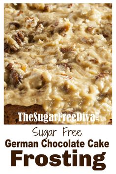 This scrumptious recipe for Sugar Free German Chocolate Frosting is the perfect match for any Sugar Free German Chocolate Cake recipe! Low Carb Desserts, Diabetic Recipes, Low Carb Recipes, Dessert Recipes, Cooking Recipes, Diabetic Sweets, Dessert Sauces, Flour Recipes, Health Desserts