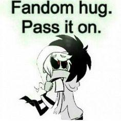 Fandom hug pass it on #creepypasta