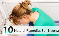 10 Natural Remedies For Nausea