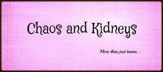 http://www.chaosandkidneys.blogspot.com