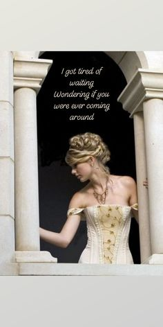 I got tired of waiting, Wondering if you were ever coming around - Taylor Swift - Love Story Taylor Swift Country, Young Taylor Swift, Taylor Swift Fearless, Taylor Swift Lyric Quotes, Taylor Swift Songs, My Little Girl, My Girl, Meaningful Quotes, Inspirational Quotes