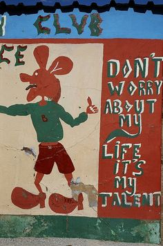 'Don't worry about my life it's my talent' Hand-painted African sign by sharp-sharp