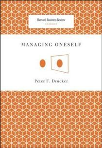 Managing Oneself (Harvard Business Review Classics)