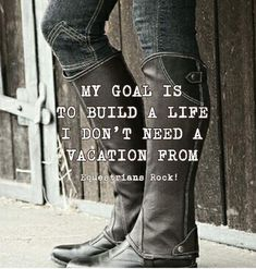 I like the quote… but I LOVE the boots! I like the quote… but I LOVE the boots! Great Quotes, Quotes To Live By, Me Quotes, Inspirational Horse Quotes, Motivational Quotes, The Words, Equestrian Quotes, Equestrian Problems, Riding Quotes