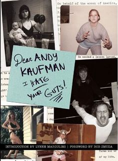 Dear Andy Kaufman, I Hate Your Guts! » Feral House