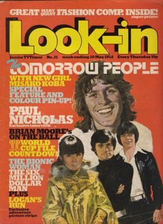 1978 Look-In ft. The Tomorrow People Classic Series, Classic Tv, 1970s Childhood, Childhood Memories, Brian Moore, Logan's Run, Bionic Woman, Vintage Tv, Vintage Images
