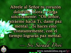 """Febrero 13 · Sri Sarada Devi  """"Abrele al Señor tu corazón dolorido. Llora y ruega sinceramente: 'Oh Señor, atráeme hacia Ti, dame paz mental.' Si haces esto constantemente, con el tiempo lograrás paz mental."""""""