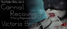 Renee Entress's Blog: [Pre-Order Blitz & Giveaway] Carnal Recovery by Vi...