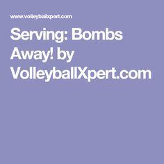 Serving: Bombs Away! by VolleyballXpert.com
