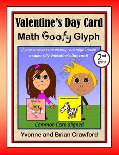 For 3nd grade - St. Valentine's Math Goofy Glyph is an activity where students can hone their abilities in mathematics while putting together a fun art project that your students can give to their parents or caregivers a Valentine's Day present. $