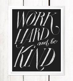 Work Hard & Be Kind Art Print by Serif & Script on Scoutmob
