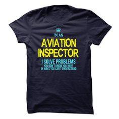 I'm A/An AVIATION INSPECTOR T-Shirt Hoodie Sweatshirts ooi