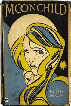 Moonchild by Aleister Crowley. A Prologue. London: The Mandrake Press, 1929. First edition.