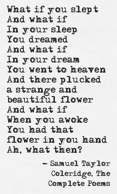 What It Feels Like When I Remember My Dreams or have Deja Vu Samuel Taylor Coleridge, The Complete Poems Poetry Quotes, Me Quotes, Beauty Quotes, Writing Prompts, Beautiful Words, Wise Words, Favorite Quotes, Quotations, Verses