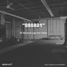 """""""080801"""" WOD - 30 Muscle-ups for time:"""