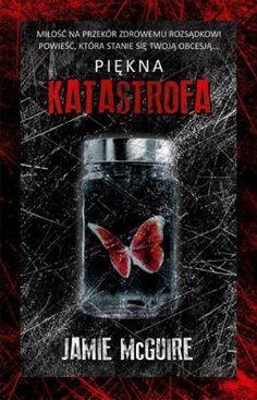 """Jamie McGuire, """"Piękna Katastrofa"""", przeł. Agata Karolak, Albatros, Warszawa 2014. 462 strony"""