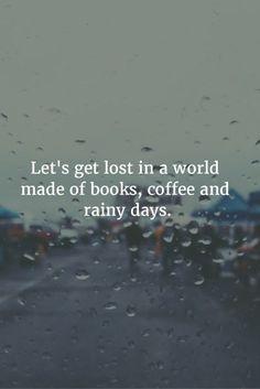 I'd change it to sunny days 'cause I hate gloomy, rainy days...they depress me.