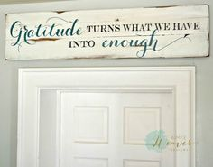 Gratitude Turns What We Have Into Enough Wood Sign