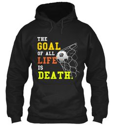 The  Goal Of All  Life Is Death. Black Sweatshirt Front LIMITED EDITION - Buy beautiful T Shirt and Hoodie to be this season to be jolly. Why not get this novelty T Shirt and Hoodie as a gift for your friends and family. Each item is printed on super soft premium material! 100% Designed, Shipped, and Printed in the U.S.A. Not available in stores! Get Home Delivery! SHARE it with your friends, order together and save on shipping. For Order Visit: https://teespring.com/stores/mycard