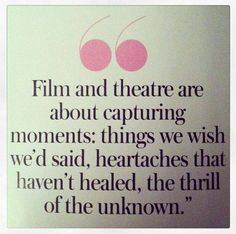 Film and theater are about capturing moments, things we wish we'd said, heartaches that haven't healed, the thrill of the unknown. Acting Quotes, Acting Tips, Film Quotes, Me Quotes, Music Quotes, Act Theatre, Theatre Quotes, Theatre Nerds, Musical Theatre