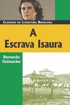 A Escrava Isaura (Classicos Da Literatura Brasileira) (Portuguese Edition) by Bernardo Guimarães