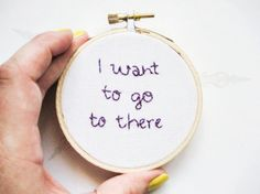 I Want to Go to There Embroidery Hoop  30 Rock / by OooohStitchy, $17.00