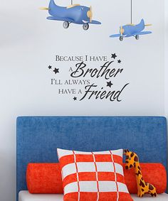 Take a look at this Belvedere Black 'Brother Friend' Wall Quote by Modern Nursery: Furniture & Décor on #zulily today!