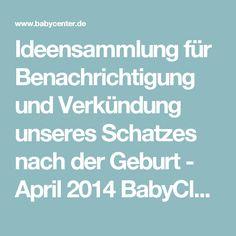 Ideensammlung für Benachrichtigung und Verkündung unseres Schatzes nach der Geburt - April 2014 BabyClub - Seite 2 - BabyCenter
