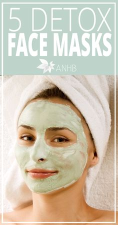 5 Detox Face Masks - All Natural Home and Beauty