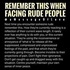 Remember this when facing Rude people. Spiritual Quotes, Wisdom Quotes, True Quotes, Positive Affirmations, Positive Quotes, Meaningful Quotes, Inspirational Quotes, Rude People, New Energy