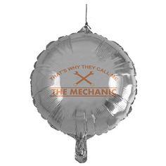 The mechanic Balloon  #balloon #mechanic #themechanic #callme #tshirt #sweatshirt #mug #bag #curtain #hoodie #profession #phonecase #clock #watch #cards #gifts #vneck #funny #patches