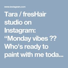 """Tara / fresHair studio on Instagram: """"Monday vibes ☀️ Who\'s ready to paint with me today?!🙋🏼 #btconeshot_ombre16 #btconeshot_hairpaint16"""" • Instagram"""