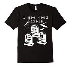 Men's Dead Tech Dead Technology I See Dead Pixels Tee Shi…