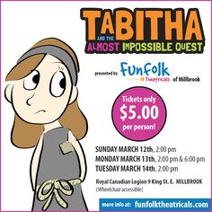 """My new play """"Tabitha and the Almost Impossible Quest"""" starts March 12th in Millbrook Ontario. March 12th, Kids And Parenting, Ontario, Author, Play, Writers"""