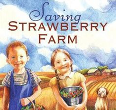 Saving Strawberry Farm: Deborah Hopkinson, Rachel Isadora: The Great Depression Seven Habits, 7 Habits, Farm Lessons, Life Lessons, Teaching Money, Teaching Ideas, Strawberry Farm, Strawberry Fields, Leader In Me