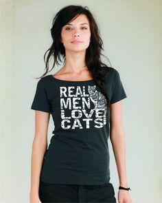 Real Men Love Cats Womens Organic Cotton scoop neck t-shirt. $25.00, via Etsy.