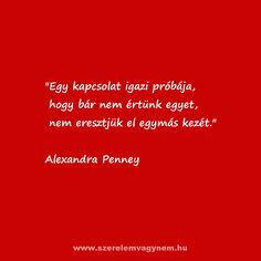 Alexandra Penney a szerelemről Dont Break My Heart, My Heart Is Breaking, Life Quotes, Romantic, Thoughts, Running, Love, Words, Happy