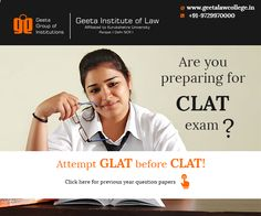 Get yourself prepared for CLAT exam by attempting GLAT (preparatory exam) by Geeta Institute of Law.  For previous year question papers visit: www.geetalawcollege.in or call- +91-9729970000. #GeetaInstituteOfLaw