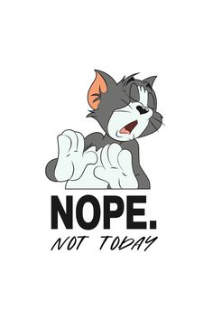 Tom and Jerry Not Today Tom Sticker - Sticker Mania