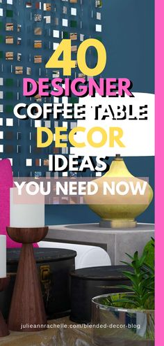 In this series, I will show you how to put together various styles of  coffee table accessories to please everyone, no matter what your style!  Let's look at 40 Designer Secret Ideas for Coffee Table Styling. This is an affiliate link. I may receive a small commission if a purchase is made. #affiliate #julieannrachelle #coffeetableideas
