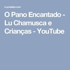 O Pano Encantado - Lu Chamusca e Crianças - YouTube