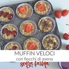 Muffin veloci con fiocchi di avena (senza farina) http://www.babygreen.it/2016/06/muffin-veloci-con-avena-e-frutta/