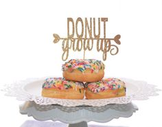 Donut Grow Up Cake topper for doughnut themed birthday party by RusticDaisyDesigns